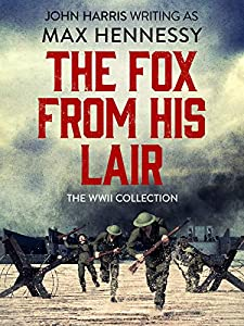 The Fox From His Lair: The WWII Collection