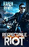 Respectable Riot (Riot MC Book 6)