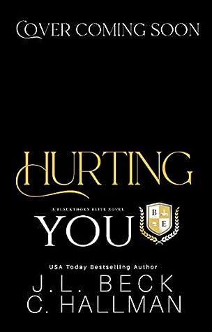 Hurting You (Blackthorn Elite #3)