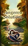 Dangerous Solutions (Archeons Book 3)