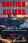 British Killers: Volume 4: Nine Horrific True Crime Stories from the UK ...and How They Were Solved