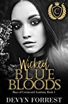 Wicked Blue Bloods: A Highschool Bully Romance - Crestwood Academy Book 1