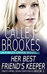 Her Best Friend's Keeper (Finley Creek, #1; Texas State Police, #1)