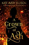 A Crown of Ash (The Kingmakers' War, #9)