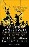 Krishna Yogeshvara: The Dice of Kutil Dharma (Lord Krishna Trilogy, #2)