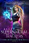 Initiation (Elite Supernatural Trackers, #1)