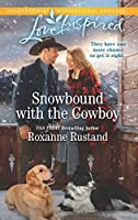 Snowbound with the Cowboy (Rocky Mountain Ranch)