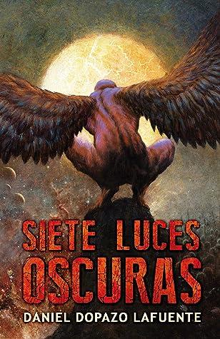 Siete luces oscuras by Daniel Dopazo Lafuente