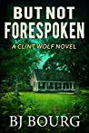 But Not Forespoken (Clint Wolf #13)