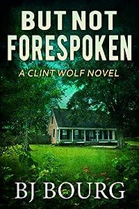 But Not Forespoken (Clint Wolf #13)