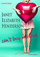 Can't Buy Me Love (Sinclair Sisters #3)