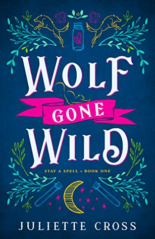 Wolf Gone Wild (Stay A Spell, #1)