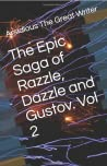 The Epic Saga of Razzle, Dazzle and Gustov, Vol 2