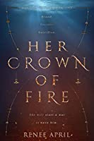 Her Crown of Fire (Molten Crown Book 1)