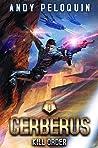 Cerberus: Kill Order (Cerberus #0)