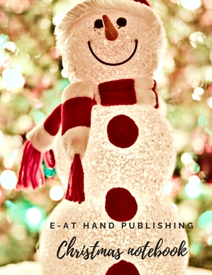 Christmas Notebook: Snowman is perfect for a gift as a notes, organizer, school notebook, journal or diary. Large size, 100 pages.