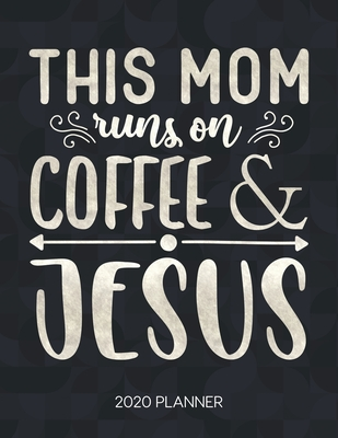 this mom runs on coffee jesus planner weekly planner
