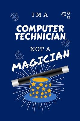 Computer Technician Not A Magician