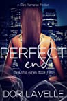 Perfect End (Beautiful Ashes #2)