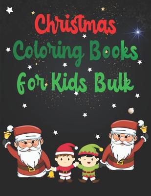 Christmas Coloring Books For Kids Bulk: Christmas Coloring ...