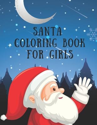Santa Coloring Book For Girls 85 Pages Christmas Santa