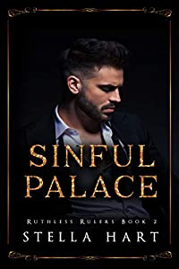 Sinful Palace (Ruthless Rulers #2)