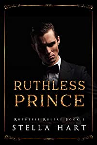 Ruthless Prince (Ruthless Rulers #1)