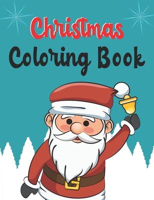 Christmas Coloring Book: Christmas Coloring Book, Christmas ...