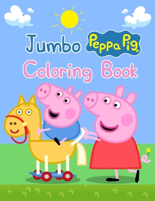 "Jumbo Peppa Pig Coloring Book: Jumbo Peppa Pig Coloring Book, Peppa Pig Coloring Book, Peppa Pig Coloring Books For Kids Ages 2-4. 25 Pages - 8.5"" x 11"""