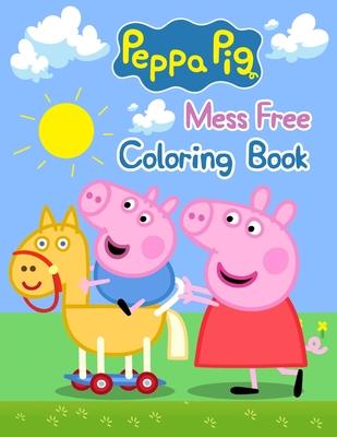 "Peppa Pig Mess Free Coloring Book: Peppa Pig Mess Free Coloring Book, Peppa Pig Coloring Book, Peppa Pig Coloring Books For Kids Ages 2-4. 25 Pages - 8.5"" x 11"""
