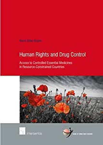 Human Rights and Drug Control: Access to Controlled Essential Medicines in Resource-Constrained Countries