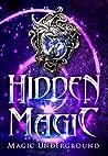 Hidden Magic (Magic Underground Anthologies, #1)