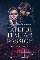 Fateful Italian Passion (Veneziani Family #1)