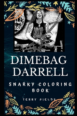 Dimebag Darrell Snarky Coloring Book: The Guitarist of the ...