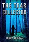 The Tear Collector by Shawn Burgess