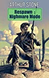 Respawn: Nightmare Mode (Respawn LitRPG series Book 4)