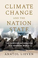 Climate Change and the Nation State: The Case for Nationalism in a Warming World