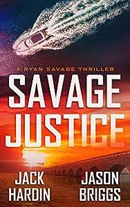 Savage Justice (Ryan Savage Thriller #2)