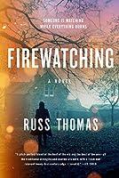 Firewatching (A Detective Sergeant Adam Tyler Novel Book 1)