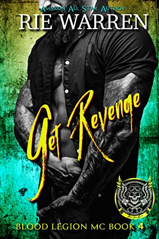 Get Revenge (Blood Legion MC #4)