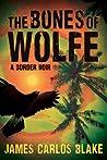 The Bones of Wolfe: A Border Noir