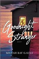 Goodnight Stranger: A Novel