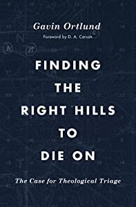 Finding the Right Hills to Die on: The Case for Theological Triage