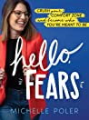 Hello, Fears: Crush Your Comfort Zone and Become Who You're Meant to Be