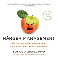 Hanger Management Lib/E: Master Your Hunger and Improve Your Mood, Mind, and Relationships