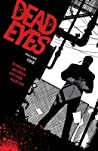 Dead Eyes, Vol. 1