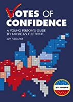 Votes of Confidence, 2nd Edition: A Young Person's Guide to American Elections