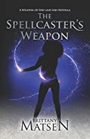 The Spellcaster's Weapon