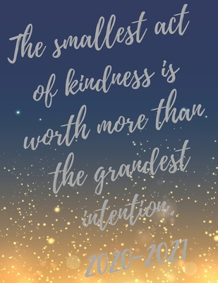 the smallest act of kindness is worth more than the grandest