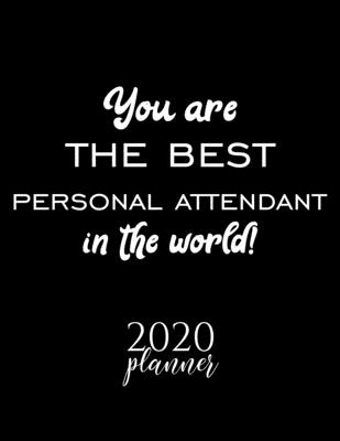 You Are The Best Personal Attendant In